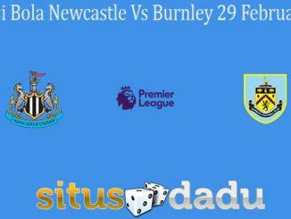 Prediksi Bola Newcastle Vs Burnley 29 Februari 2020