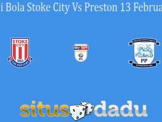 Prediksi Bola Stoke City Vs Preston 13 Februari 2020