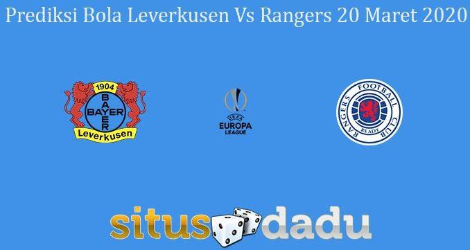Prediksi Bola Leverkusen Vs Rangers 20 Maret 2020