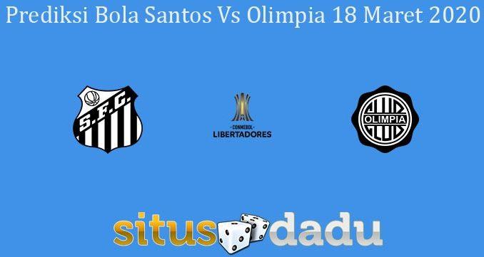 Prediksi Bola Santos Vs Olimpia 18 Maret 2020