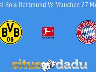 Prediksi Bola Dortmund Vs Munchen 27 Mei 2020