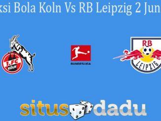 Prediksi Bola Koln Vs RB Leipzig 2 Juni 2020