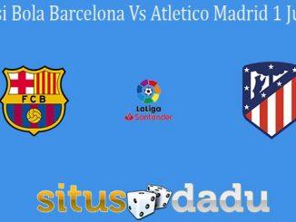 Prediksi Bola Barcelona Vs Atletico Madrid 1 Juli 2020
