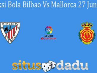 Prediksi Bola Bilbao Vs Mallorca 27 Juni 2020