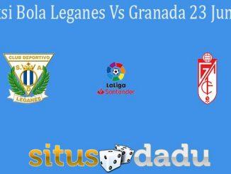 Prediksi Bola Leganes Vs Granada 23 Juni 2020