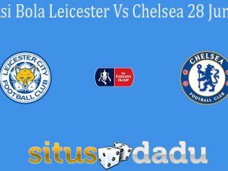 Prediksi Bola Leicester Vs Chelsea 28 Juni 2020