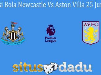 Prediksi Bola Newcastle Vs Aston Villa 25 Juni 2020