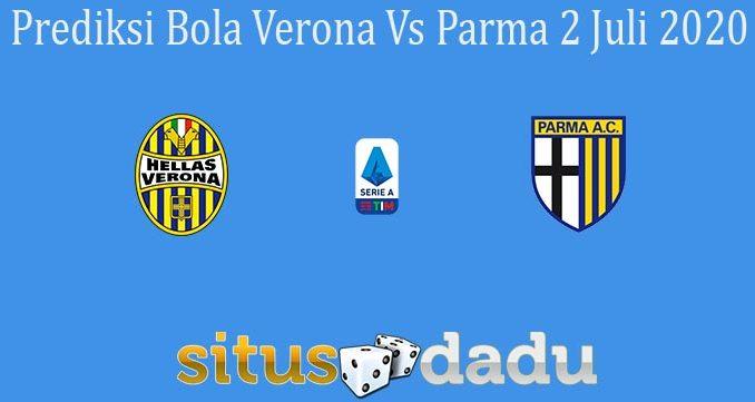 Prediksi Bola Verona Vs Parma 2 Juli 2020