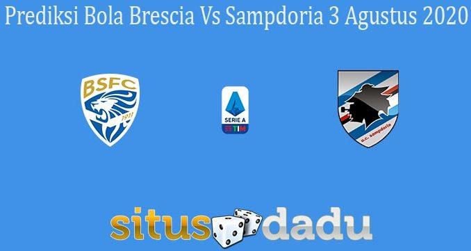 Prediksi Bola Brescia Vs Sampdoria 3 Agustus 2020