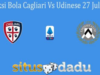 Prediksi Bola Cagliari Vs Udinese 27 Juli 2020