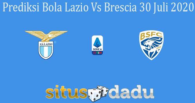 Prediksi Bola Lazio Vs Brescia 30 Juli 2020