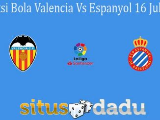 Prediksi Bola Valencia Vs Espanyol 16 Juli 2020