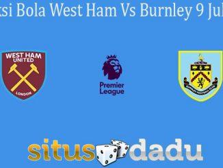 Prediksi Bola West Ham Vs Burnley 9 Juli 2020
