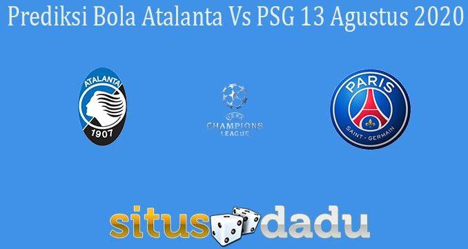 Prediksi Bola Atalanta Vs PSG 13 Agustus 2020