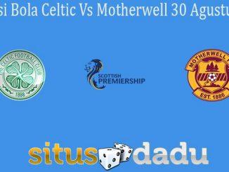 Prediksi Bola Celtic Vs Motherwell 30 Agustus 2020