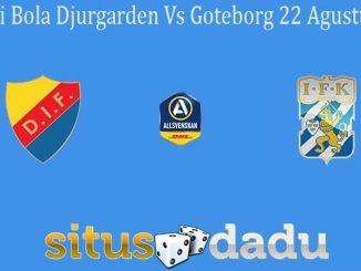 Prediksi Bola Djurgarden Vs Goteborg 22 Agustus 2020