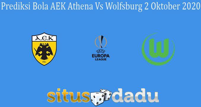 Prediksi Bola AEK Athena Vs Wolfsburg 2 Oktober 2020