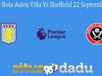 Prediksi Bola Aston Villa Vs Sheffield 22 September 2020
