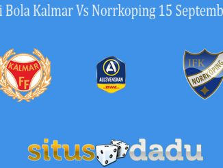 Prediksi Bola Kalmar Vs Norrkoping 15 September 2020