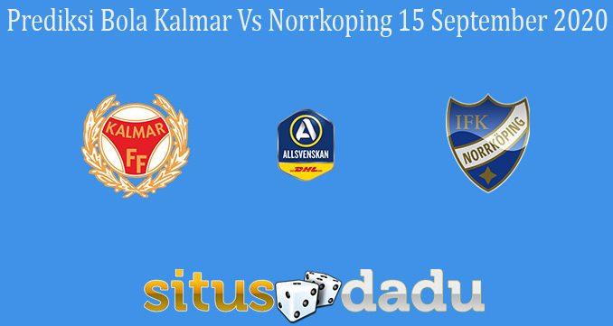 Prediksi Bola Kalmar Vs Norrkoping 15 September 2020