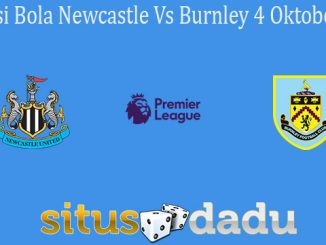 Prediksi Bola Newcastle Vs Burnley 4 Oktober 2020