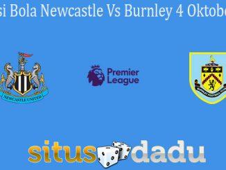 Prediksi Bola Newcastle Vs Burnley 4 Oktober 2020