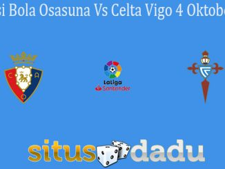 Prediksi Bola Osasuna Vs Celta Vigo 4 Oktober 2020