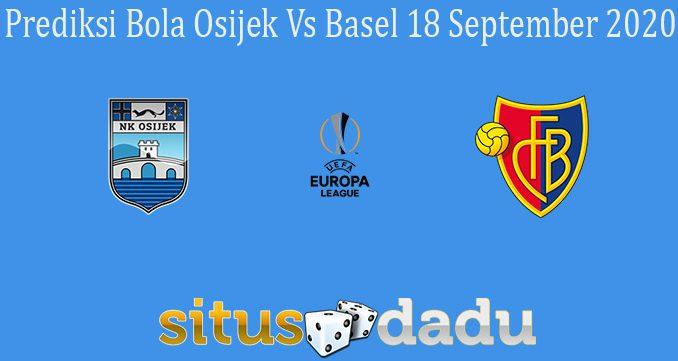 Prediksi Bola Osijek Vs Basel 18 September 2020