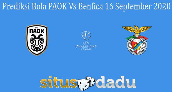 Prediksi Bola PAOK Vs Benfica 16 September 2020