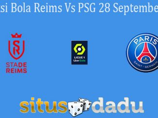 Prediksi Bola Reims Vs PSG 28 September 2020