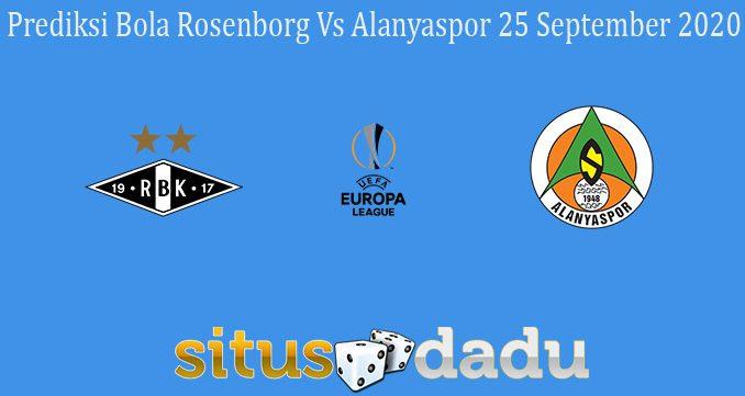 Prediksi Bola Rosenborg Vs Alanyaspor 25 September 2020