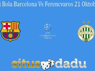 Prediksi Bola Barcelona Vs Ferencvaros 21 Oktober 2020