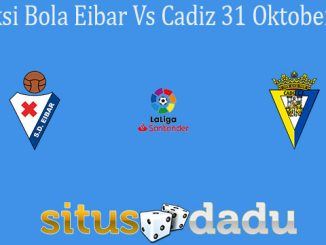 Prediksi Bola Eibar Vs Cadiz 31 Oktober 2020