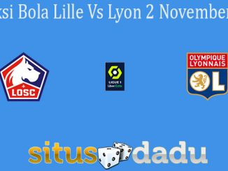 Prediksi Bola Lille Vs Lyon 2 November 2020