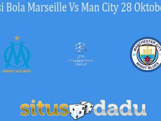 Prediksi Bola Marseille Vs Man City 28 Oktober 2020