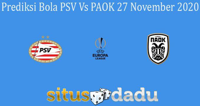 Prediksi Bola PSV Vs PAOK 27 November 2020
