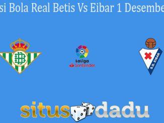 Prediksi Bola Real Betis Vs Eibar 1 Desember 2020