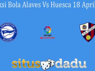 Prediksi Bola Alaves Vs Huesca 18 April 2021