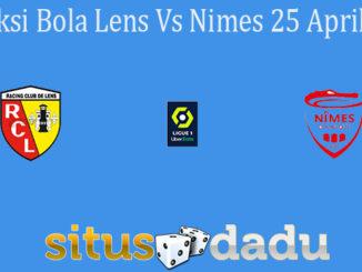 Prediksi Bola Lens Vs Nimes 25 April 2021