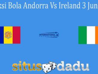 Prediksi Bola Andorra Vs Ireland 3 Juni 2021