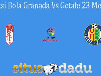 Prediksi Bola Granada Vs Getafe 23 Mei 2021