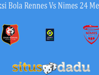 Prediksi Bola Rennes Vs Nimes 24 Mei 2021
