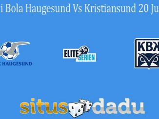 Prediksi Bola Haugesund Vs Kristiansund 20 Juni 2021