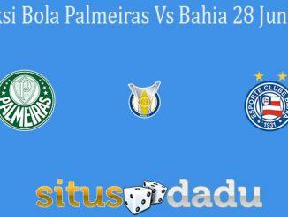 Prediksi Bola Palmeiras Vs Bahia 28 Juni 2021