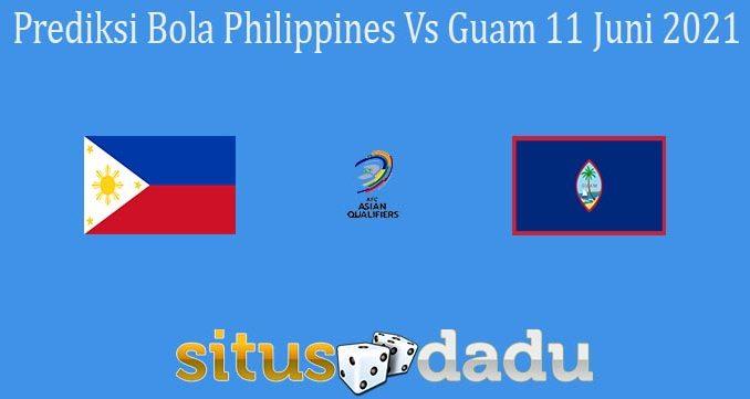 Prediksi Bola Philippines Vs Guam 11 Juni 2021