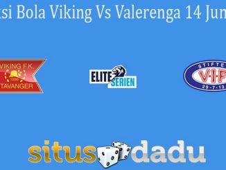 Prediksi Bola Viking Vs Valerenga 14 Juni 2021