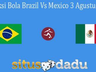 Prediksi Bola Brazil Vs Mexico 3 Agustus 2021