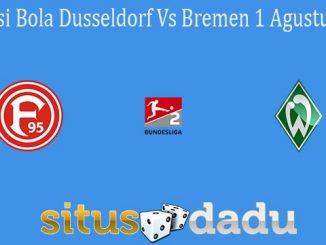 Prediksi Bola Dusseldorf Vs Bremen 1 Agustus 2021