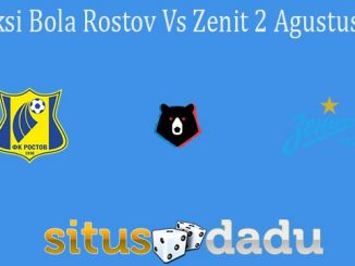 Prediksi Bola Rostov Vs Zenit 2 Agustus 2021