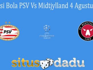 Prediksi Bola PSV Vs Midtjylland 4 Agustus 2021